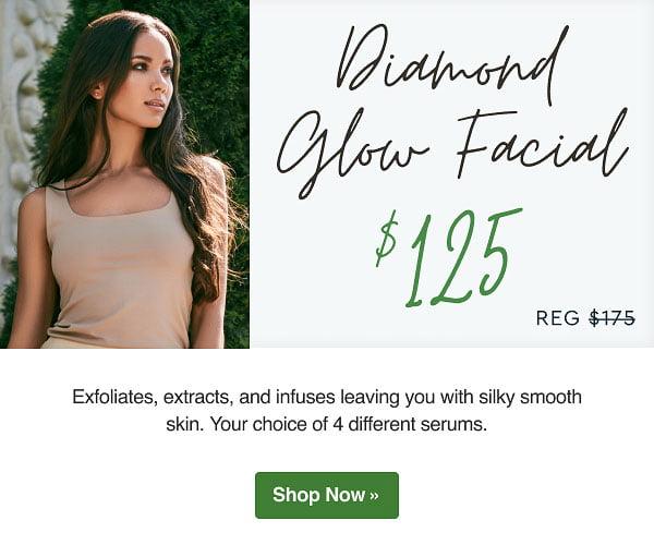 Diamond Glow Facial now $125